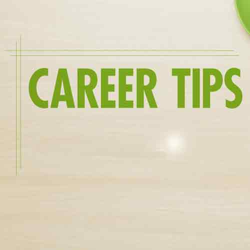 Important Career Tips for everyone