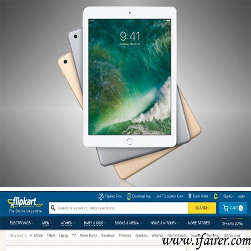 Flipkart start receiving pre-orders for iPad (2017), flipkart start receiving pre orders for ipad (2017),  flipkart has got pre orders for ipad (2017),  for ipad (2017) flipkart start receiving pre orders,  ifairer