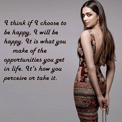 Quotes by Deepika Padukone that will turn her into your role model