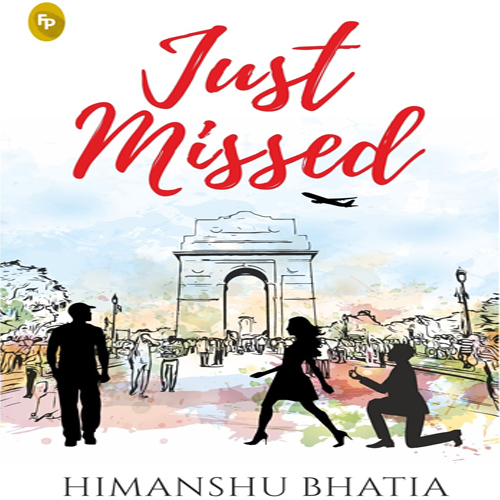 Book review of Just Missed, read here, book review of just missed,  read here,  book review,  just missed,  himanshu bhatia,  ifairer