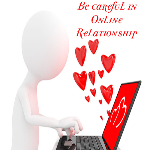 Be careful in Online relationship