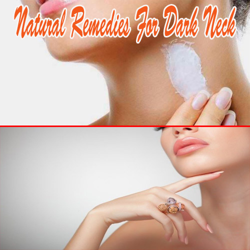 Natural remedies for Dark Neck