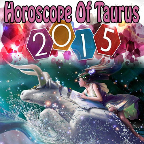 2015 Horoscope for Taurus Zodiac, 2015 horoscope for taurus zodiac,  taurus,  zodiac sign,  astrology,  numerology,  zodiac,  latest news,  ifairer