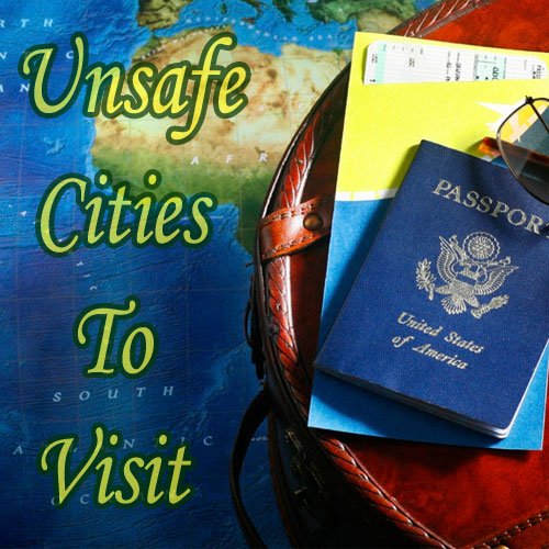6 unsafe cities to visit in the world, 6 unsafe cities to visit in the world,  travel,  hotels / resorts,  cuisines,  destinations,  latest news,  ifairer