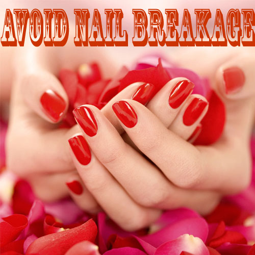 7 Tips to avoid Nail Breakage, 7 tips to avoid nail breakage,  health & beauty,  fitness & exercise,  nutrition guide,  lose weight,  skin care,  hair care,  make up tips,  health tips,  latest news,  ifairer