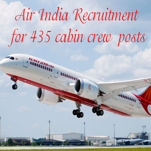 Air India Recruitment for 435 cabin crew posts