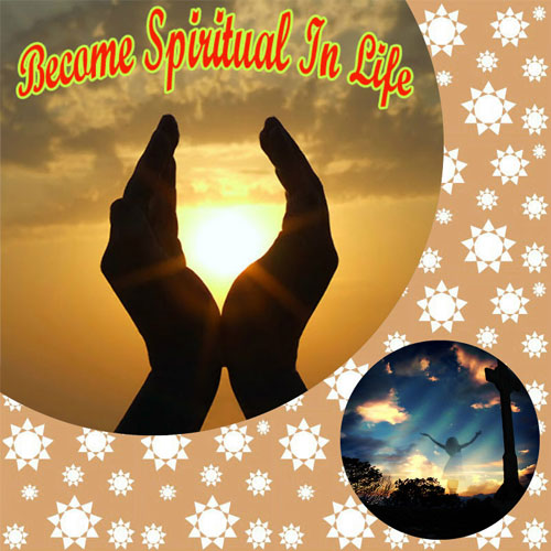 Benefits of becoming spiritual in life, benefits of become spiritual in life,  ways to become spiritual,  how to be spiritual,  become spiritual in life,  spirituality,  numerology,  astrology,  ifairer