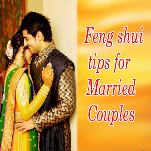 Feng Shui tips for married couples, feng shui tips for married couples,  astrology,  happy life couples tips,