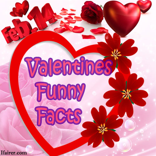 Funny Facts about Valentines day, valentine day,  valentine day special,  valentine week,  valentine week 2019,  funny facts about valentines day,  funny facts about valentines day,  ifairer
