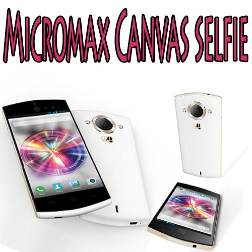 Micromax launched new canvas selfie phone