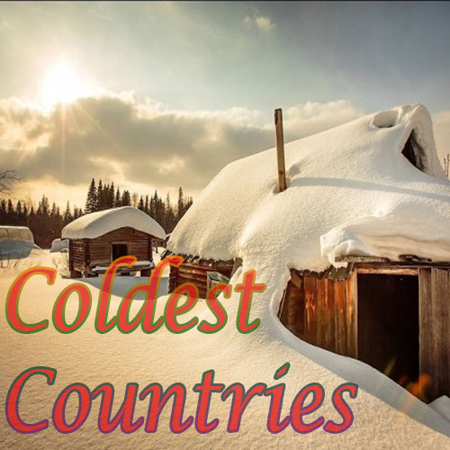 Most Coldest Countries of the World, most coldest countries of the world,  travel,  hotels / resorts,  cuisines,  destinations,  latest news