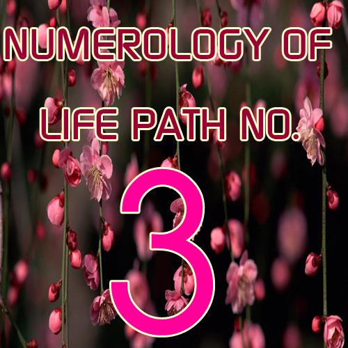 Numerology life path no. 3 , numerology life path no. 3,  numerology