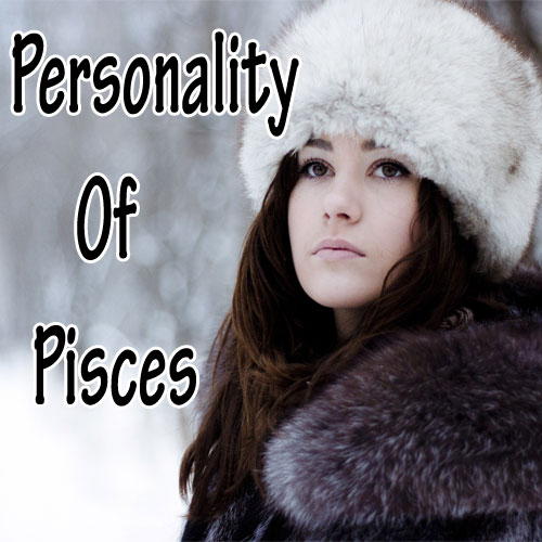 Personality of Pisces Zodiac, personality of pisces zodiac,  pisces,  astrology,  latest news,  ifairer