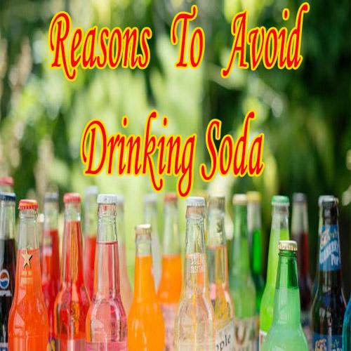 Reasons to avoid drinking soda  , reasons to avoid drinking soda,  health,  nutrition guide,  drinks to avoid