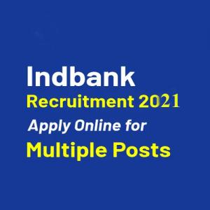 Indbank Recruitment 2021, Apply for various posts