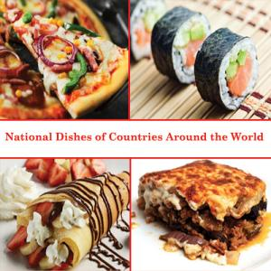 National Dishes of 10 Countries...