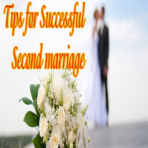 Tips for successful second marriage , tips for successful second marriage,  relationship,  love & romance,  dating tips, second marriage tips